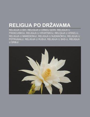 9781233032143: Religija Po Dr Avama: Religija U Bih, Religija U Crnoj Gori, Religija U Francuskoj, Religija U Hrvatskoj, Religija U Izraelu