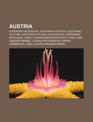 9781233042166: Austria: Austriako Geografia, Austriako Historia, Austriako Kultura, Austriako Polizia, Austriarrak, Germaniar Mitologia, Viena
