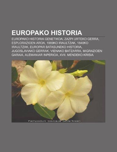 9781233043552: Europako historia: Europako historia genetikoa, Zazpi Urteko Gerra, Esplorazioen Aroa, 1989ko iraultzak, 1848ko iraultzak