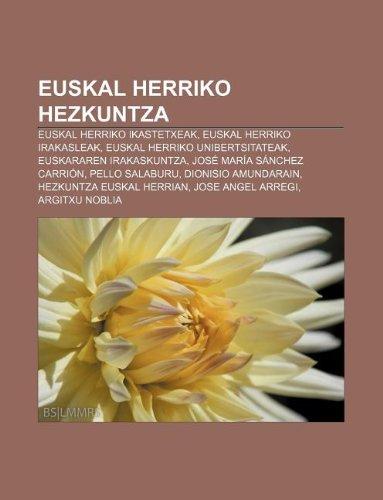 9781233043798: Euskal Herriko Hezkuntza: Euskal Herriko Ikastetxeak, Euskal Herriko Irakasleak, Euskal Herriko Unibertsitateak, Euskararen Irakaskuntza