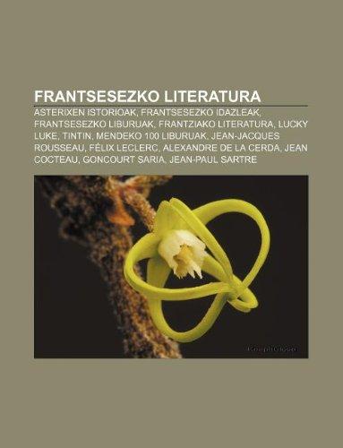 9781233044252: Frantsesezko literatura: Asterixen istorioak, Frantsesezko idazleak, Frantsesezko liburuak, Frantziako literatura, Lucky Luke, Tintin