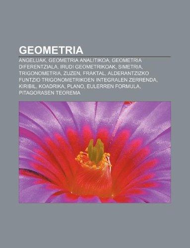 9781233044580: Geometria: Angeluak, Geometria Analitikoa, Geometria Diferentziala, Irudi Geometrikoak, Simetria, Trigonometria, Zuzen, Fraktal