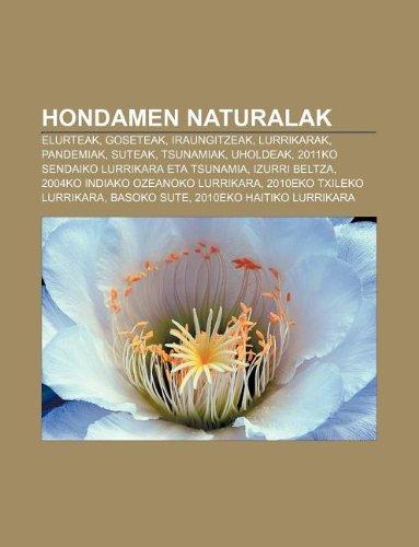 9781233045020: Hondamen Naturalak: Elurteak, Goseteak, Iraungitzeak, Lurrikarak, Pandemiak, Suteak, Tsunamiak, Uholdeak