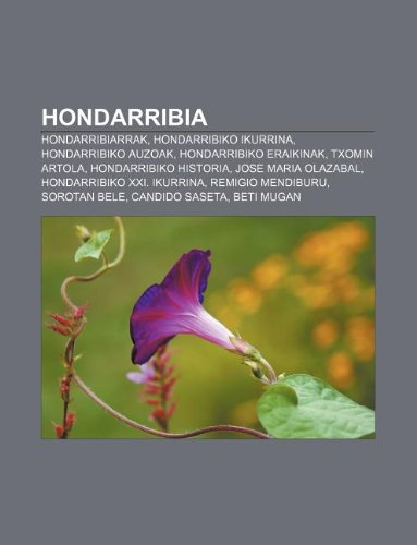9781233045044: Hondarribia: Hondarribiarrak, Hondarribiko Ikurrina, Hondarribiko Auzoak, Hondarribiko Eraikinak, Txomin Artola, Hondarribiko Histo