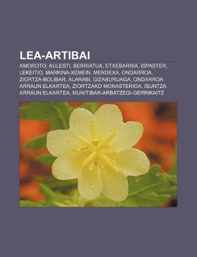 9781233046140: Lea-Artibai: Amoroto, Aulesti, Berriatua, Etxebarria, Ispaster, Lekeitio, Markina-Xemein, Mendexa, Ondarroa, Ziortza-Bolibar, Alarabi
