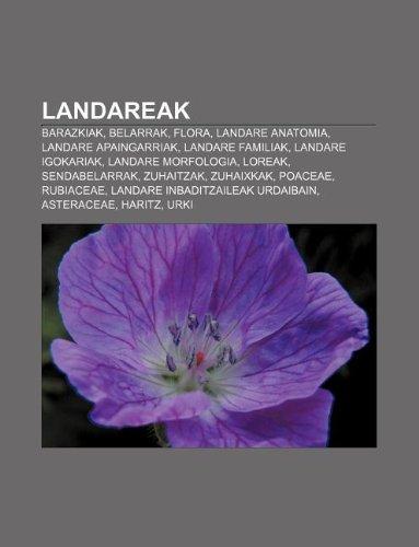 9781233046171: Landareak: Barazkiak, Belarrak, Flora, Landare Anatomia, Landare Apaingarriak, Landare Familiak, Landare Igokariak, Landare Morfo