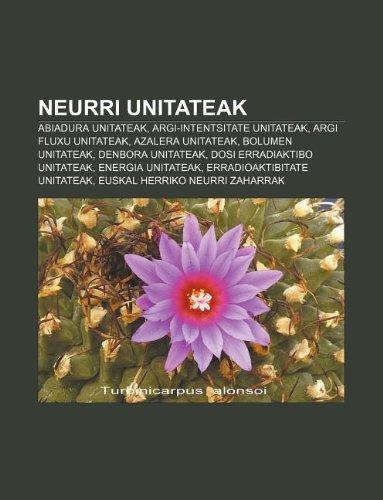 9781233046836: Neurri unitateak: Abiadura unitateak, Argi-intentsitate unitateak, Argi fluxu unitateak, Azalera unitateak, Bolumen unitateak