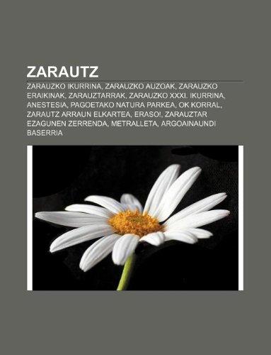 9781233048021: Zarautz: Zarauzko Ikurrina, Zarauzko Auzoak, Zarauzko Eraikinak, Zarauztarrak, Zarauzko XXXI. Ikurrina, Anestesia, Pagoetako Na