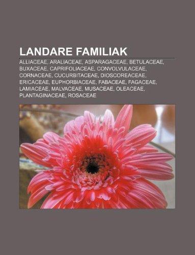 9781233048274: Landare Familiak: Alliaceae, Araliaceae, Asparagaceae, Betulaceae, Buxaceae, Caprifoliaceae, Convolvulaceae, Cornaceae, Cucurbitaceae