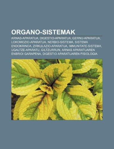 9781233049226: Organo-Sistemak: Arnas-Aparatua, Digestio-Aparatua, Gernu-Aparatua, Lokomozio-Aparatua, Nerbio-Sistema, Sistema Endokrinoa, Zirkulazio-