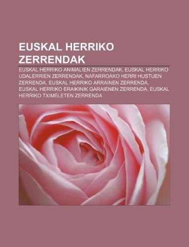 9781233049295: Euskal Herriko Zerrendak: Euskal Herriko Animalien Zerrendak, Euskal Herriko Udalerrien Zerrendak, Nafarroako Herri Hustuen Zerrenda
