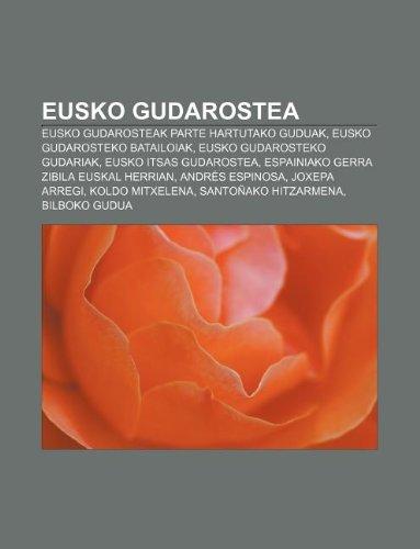 9781233050420: Eusko Gudarostea: Eusko Gudarosteak parte hartutako guduak, Eusko Gudarosteko batailoiak, Eusko Gudarosteko gudariak, Eusko Itsas Gudarostea