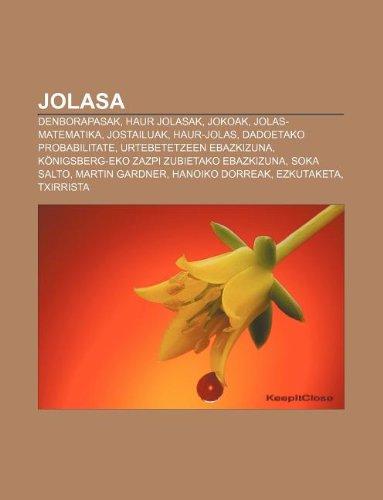 9781233051120: Jolasa: Denborapasak, Haur jolasak, Jokoak, Jolas-matematika, Jostailuak, Haur-jolas, Dadoetako probabilitate, Urtebetetzeen ebazkizuna