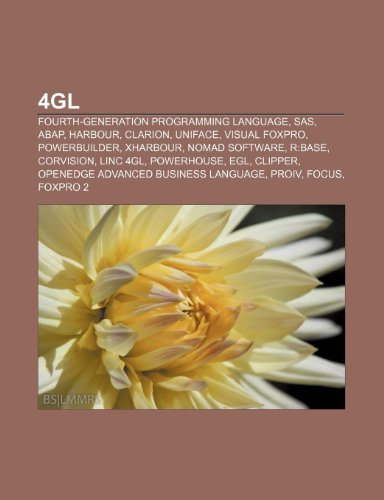 9781233051496: 4GL: Fourth-Generation Programming Language, SAS, ABAP, Harbour, Clarion, Uniface, Visual FoxPro, PowerBuilder, Xharbour, N