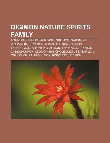 9781233052554: Digimon Nature Spirits Family: Agumon, Veemon, Gatomon, Guilmon, Gabumon, Wormmon, Renamon, Armadillomon, Palmon, Terriermon, Biyomon, Gaomon