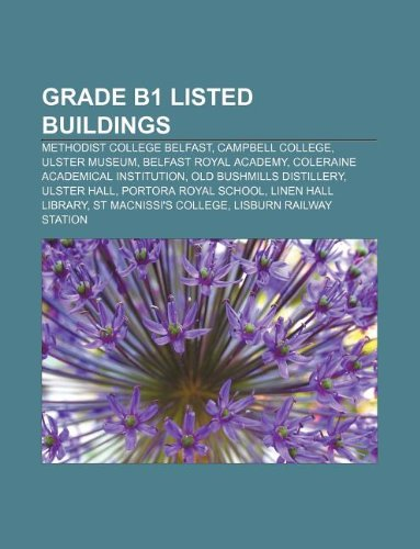 9781233053025: Grade B1 Listed Buildings: Methodist College Belfast, Campbell College, Ulster Museum, Belfast Royal Academy, Coleraine Academical Institution