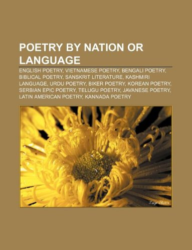 9781233054282: Poetry by Nation or Language: English Poetry, Vietnamese Poetry, Bengali Poetry, Biblical Poetry, Sanskrit Literature, Kashmiri Language