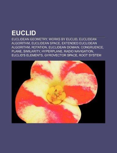 9781233057290: Euclid: Euclidean Geometry, Works by Euclid, Euclidean Algorithm, Euclidean Space, Extended Euclidean Algorithm, Rotation, Euc