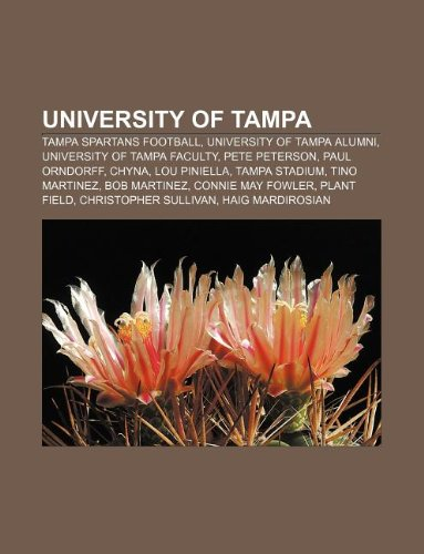 9781233058105: University of Tampa: Tampa Spartans Football, University of Tampa Alumni, University of Tampa Faculty, Pete Peterson, Paul Orndorff, Chyna