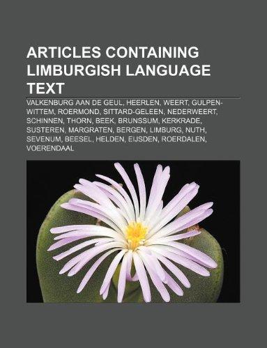 9781233058747: Articles Containing Limburgish Language Text: Valkenburg Aan de Geul, Heerlen, Weert, Gulpen-Wittem, Roermond, Sittard-Geleen, Nederweert