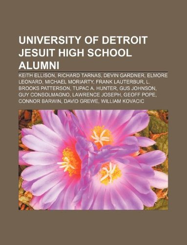 9781233058969: University of Detroit Jesuit High School Alumni: Keith Ellison, Richard Tarnas, Devin Gardner, Elmore Leonard, Michael Moriarty