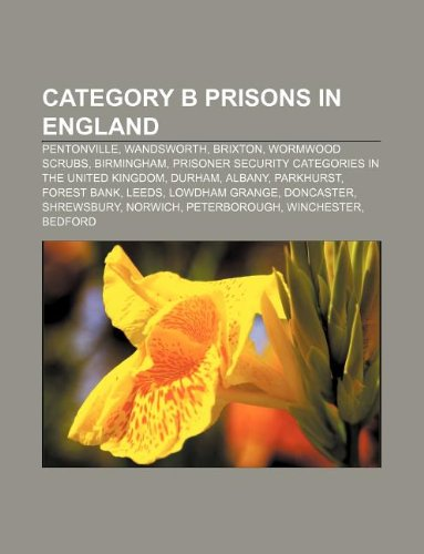 9781233060474: Category B prisons in England: Pentonville, Wandsworth, Brixton, Wormwood Scrubs, Birmingham