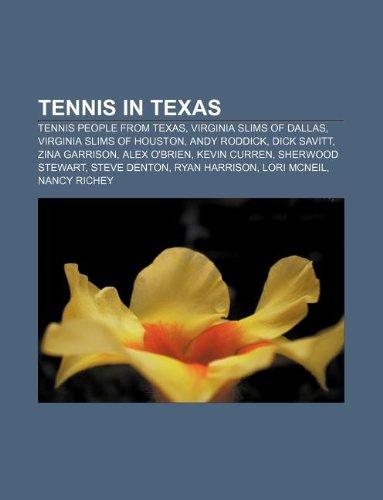 9781233062140: Tennis in Texas: Tennis People from Texas, Virginia Slims of Dallas, Virginia Slims of Houston, Andy Roddick, Dick Savitt, Zina Garriso