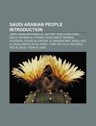 9781233062751: Saudi Arabian People Introduction: Jabir Hasan Mohamed Al Qahtani, Khalid Bin Faisal, Abdul Rahman Al-Ghamdi, Ghazi Abdul Rahman Algosaibi