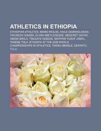 9781233065233: Athletics in Ethiopia: Ethiopian Athletes, Mamo Wolde, Haile Gebrselassie, Tirunesh Dibaba, Elvan Abeylegesse, Meseret Defar, Abebe Bikila