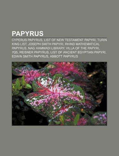 9781233065554: Papyrus: Cyperus Papyrus, List of New Testament Papyri, Turin King List, Joseph Smith Papyri, Rhind Mathematical Papyrus, Nag H