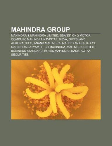 9781233065707: Mahindra Group: Mahindra & Mahindra Limited, SsangYong Motor Company, Mahindra Navistar, REVA, Gippsland Aeronautics, Anand Mahindra
