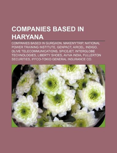 9781233066544: Companies Based in Haryana: Companies Based in Gurgaon, Makemytrip, National Power Training Institute, Genpact, Aircel, Indigo