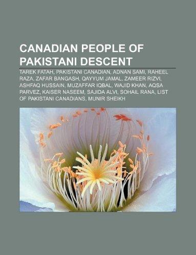 9781233072996: Canadian People of Pakistani Descent: Tarek Fatah, Pakistani Canadian, Adnan Sami, Raheel Raza, Zafar Bangash, Qayyum Jamal, Zameer Rizvi