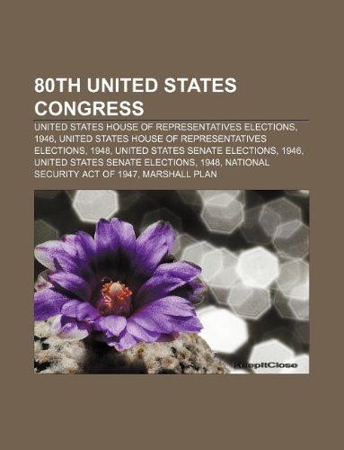 9781233076406: 80th United States Congress: United States House of Representatives elections, 1946, United States House of Representatives elections, 1948