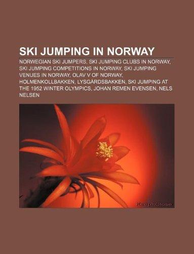 9781233077137: Ski Jumping in Norway: Norwegian Ski Jumpers, Ski Jumping Clubs in Norway, Ski Jumping Competitions in Norway, Ski Jumping Venues in Norway