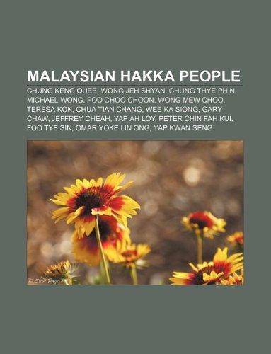 9781233077731: Malaysian Hakka People: Chung Keng Quee, Wong Jeh Shyan, Chung Thye Phin, Michael Wong, Foo Choo Choon, Wong Mew Choo, Teresa Kok