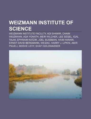 9781233080724: Weizmann Institute of Science: Weizmann Institute faculty, Adi Shamir, Chaim Weizmann, Ada Yonath, Meir Wilchek, Lee Segel, Igal Talmi