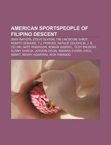 9781233080816: American Sportspeople of Filipino Descent: Dave Batista, Steve Slaton, Tim Lincecum, B-Boy, Nonito Donaire, T.J. Perkins, Natalie Coughlin