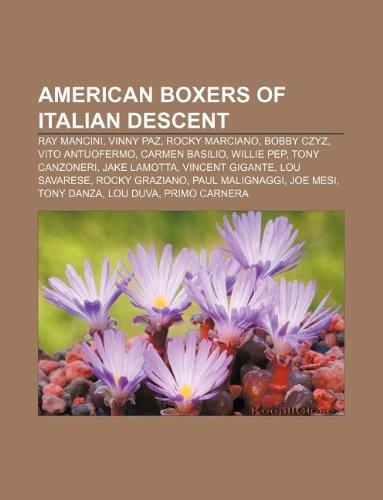 9781233082872: American Boxers of Italian Descent: Ray Mancini, Vinny Paz, Rocky Marciano, Bobby Czyz, Vito Antuofermo, Carmen Basilio, Willie Pep