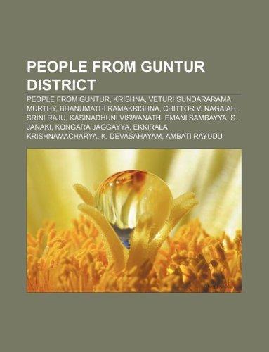 9781233086603: People from Guntur District: People from Guntur, Krishna, Veturi Sundararama Murthy, Bhanumathi Ramakrishna, Chittor V. Nagaiah, Srini Raju