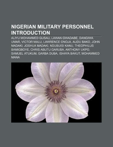 9781233087754: Nigerian Military Personnel Introduction: Aliyu Mohammed Gusau, Lawan Gwadabe, Dangiwa Umar, Victor Malu, Lawrence Onoja, Audu Bako