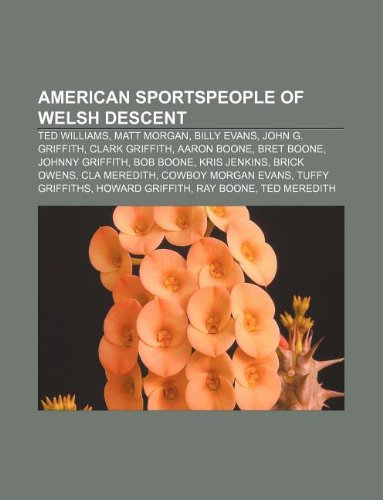 9781233087761: American Sportspeople of Welsh Descent: Ted Williams, Matt Morgan, Billy Evans, John G. Griffith, Clark Griffith, Aaron Boone, Bret Boone