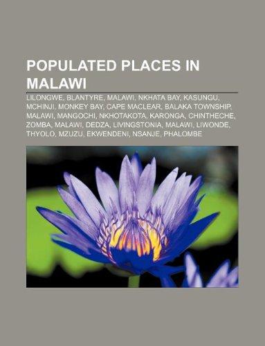 9781233089611: Populated Places in Malawi: Lilongwe, Blantyre, Malawi, Nkhata Bay, Kasungu, McHinji, Monkey Bay, Cape Maclear, Balaka Township, Malawi
