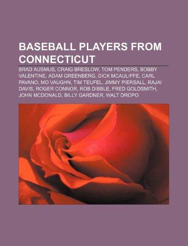 9781233091188: Baseball Players from Connecticut: Brad Ausmus, Craig Breslow, Tom Penders, Bobby Valentine, Adam Greenberg, Dick McAuliffe, Carl Pavano