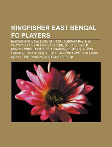 9781233099337: Kingfisher East Bengal FC Players: Baichung Bhutia, Sunil Chhetri, Subrata Pal, I. M. Vijayan, Pradip Kumar Banerjee, John Devine
