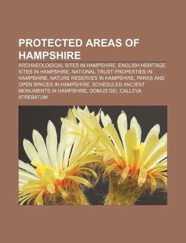 9781233102396: Protected areas of Hampshire: Archaeological sites in Hampshire, English Heritage sites in Hampshire, National Trust properties in Hampshire
