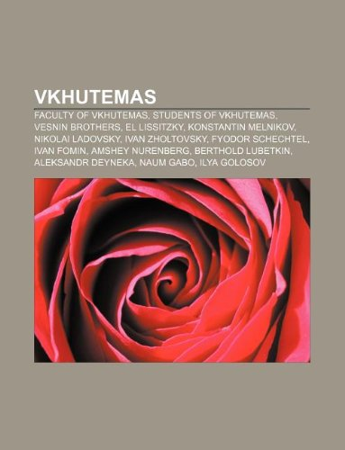 9781233104000: Vkhutemas: Faculty of Vkhutemas, Students of Vkhutemas, Vesnin Brothers, El Lissitzky, Konstantin Melnikov, Nikolai Ladovsky, Iva