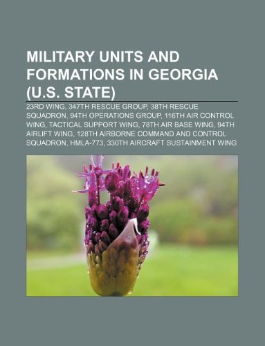 9781233104598: Military Units and Formations in Georgia (U.S. State): 23rd Wing, 347th Rescue Group, 38th Rescue Squadron, 94th Operations Group