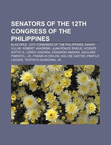 9781233106653: Senators of the 12th Congress of the Philippines: Blas Ople, 12th Congress of the Philippines, Manny Villar, Robert Jaworski, Juan Ponce Enrile