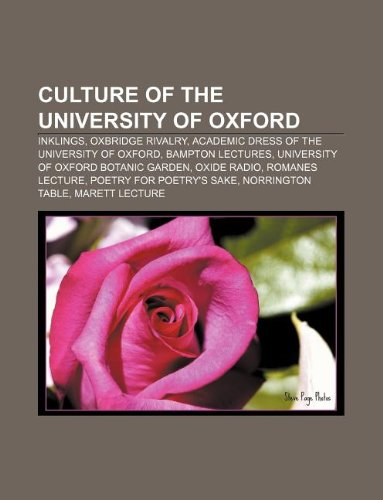 9781233106707: Culture of the University of Oxford: Inklings, Oxbridge Rivalry, Academic Dress of the University of Oxford, Bampton Lectures